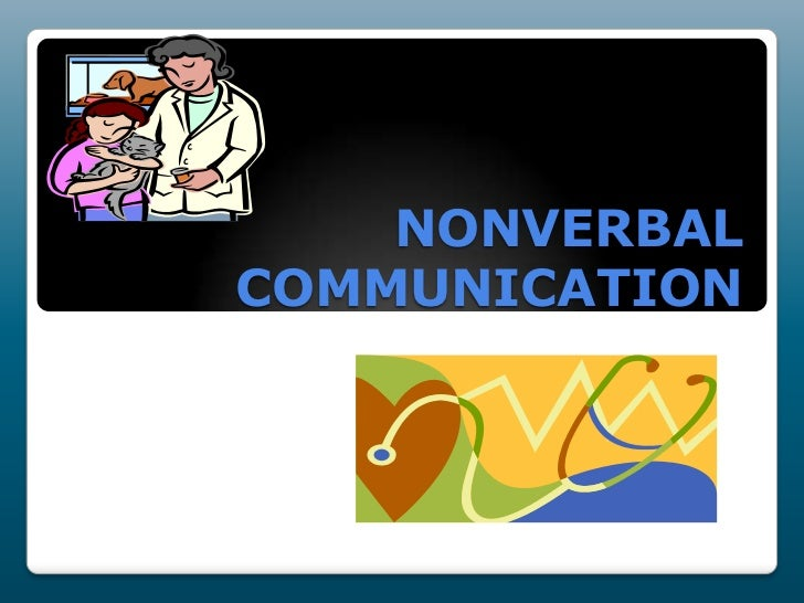 NONVERBAL COMMUNICATION<br />