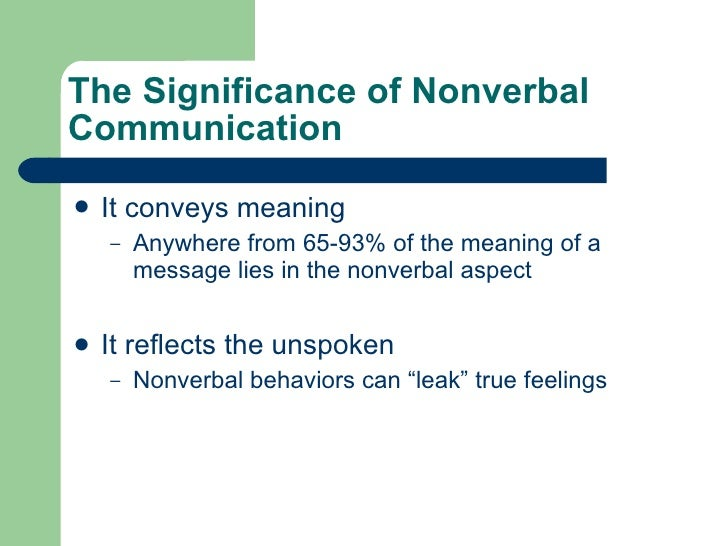 """importance nonverbal communications today s society There is huge scope for effective application of nonverbal communication in   proscribes the unregulated expression of emotion by adults in society   manning, gerald l, and bruce l reece, (1992), """"selling today: an extension of  the."""
