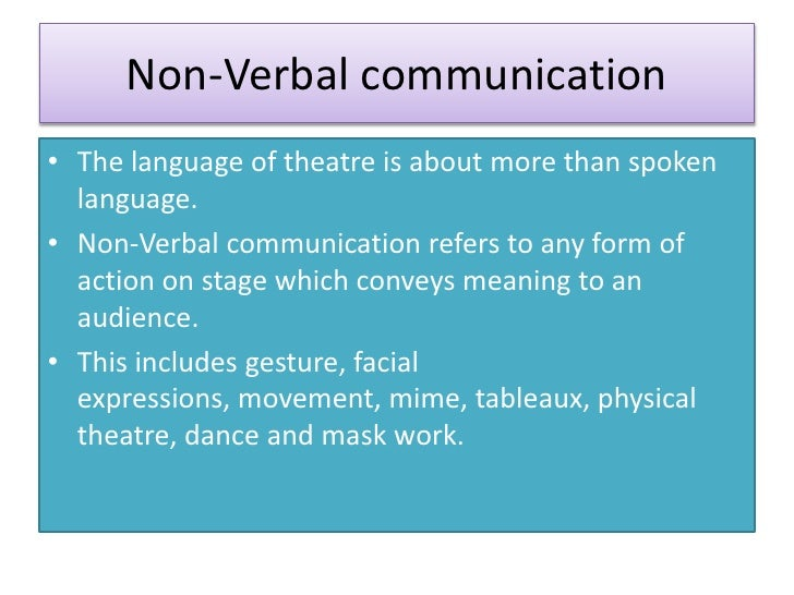 communication e g verbal non verbal and possible It has been suggested that since verbal communication (ie, using human  language to  besides language, verbal communication utilizes also non- linguistic sign  during transfer, a possible communication noise may be coped  with by.