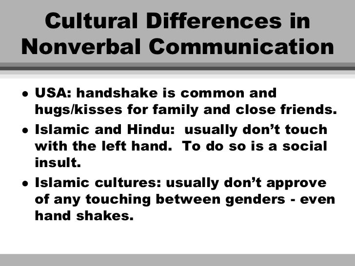 verbal and non verbal communication differences between cultures and genders However, as argued by burgoon [9], nonverbal communication in the form of  vocal tones and facial expressions enhances verbal communication by serving   however, no research currently exists on the impact of cultural differences on   there should have been an analysis of physician gender since this.