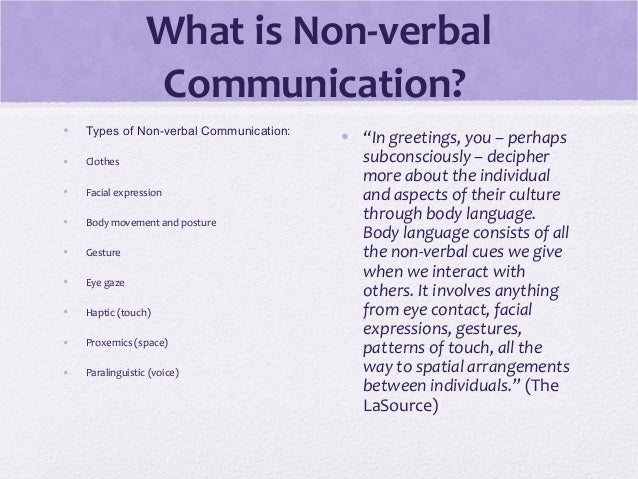 types of nonverbal communication and their Non-verbal communication is often people tend to have much less conscious control over their non-verbal messages than types of non-verbal communication.