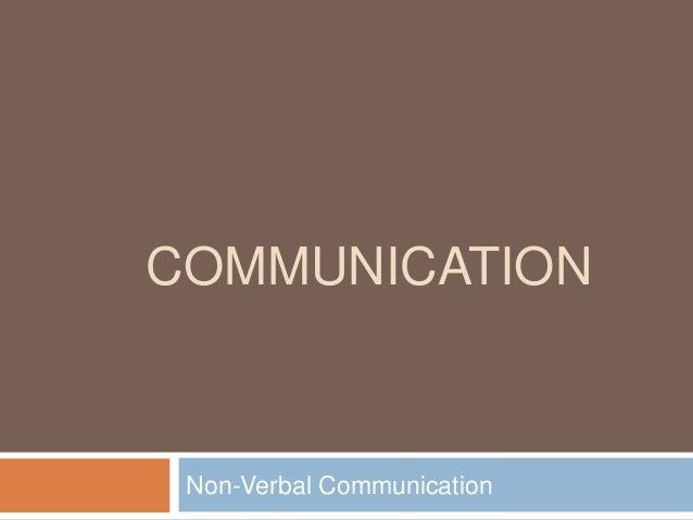 COMMUNICATION Non-Verbal Communication