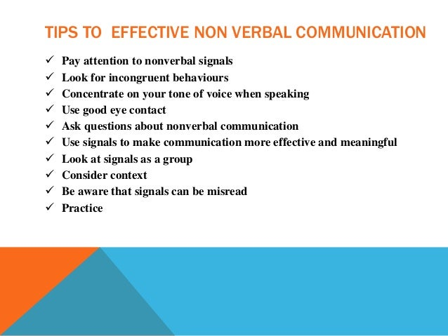 the most powerful non verbal language eye It is our tone of voice, facial expression, gestures, eye movements and other non-verbal behaviors that reveal what's really happening on the inside of course, when your spoken words match your non-verbal communication, then you are congruent.