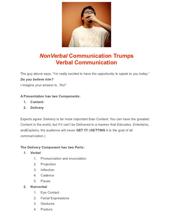 """NonVerbal Communication Trumps                   Verbal CommunicationThe guy above says, """"I'm really excited to have the o..."""