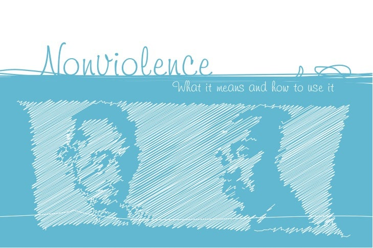 Nonviolence        What it means and how to use it