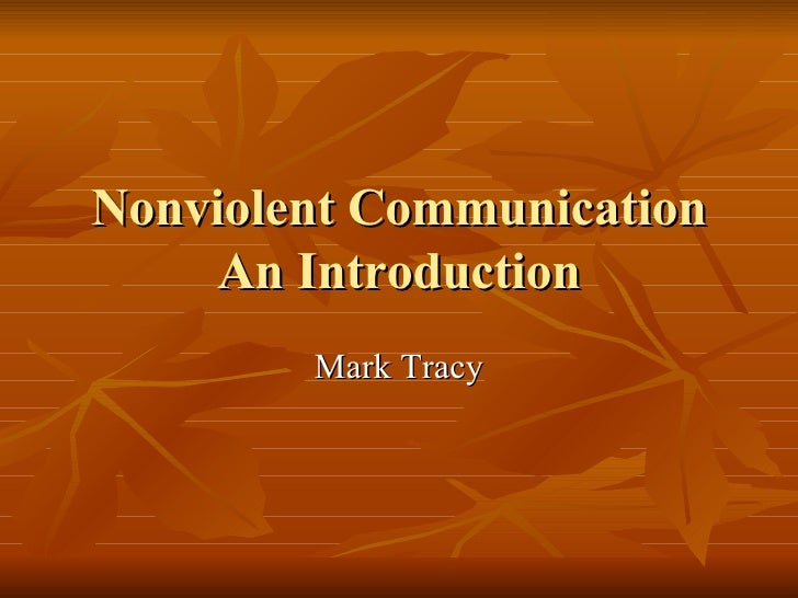 Nonviolent Communication An Introduction Mark Tracy