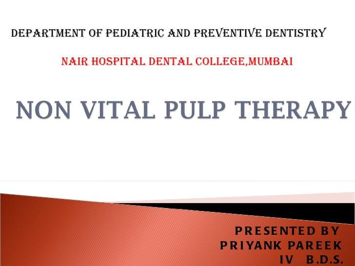 PRESENTED BY  PRIYANK PAREEK IV  B.D.S. DEPARTMENT OF PEDIATRIC AND PREVENTIVE DENTISTRY NAIR HOSPITAL DENTAL COLLEGE,MUMBAI