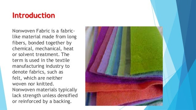 Definition  Nonwoven  stuffs are largely described as piece or web structures, bonded simultaneously by entangling fibre ...