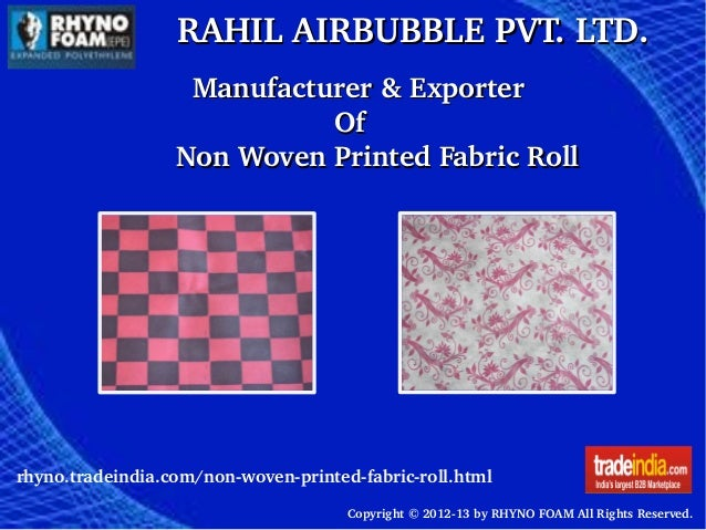 RAHIL AIRBUBBLE PVT. LTD.RAHIL AIRBUBBLE PVT. LTD. Copyright © 2012­13 by RHYNO FOAM All Rights Reserved.      Manufacture...