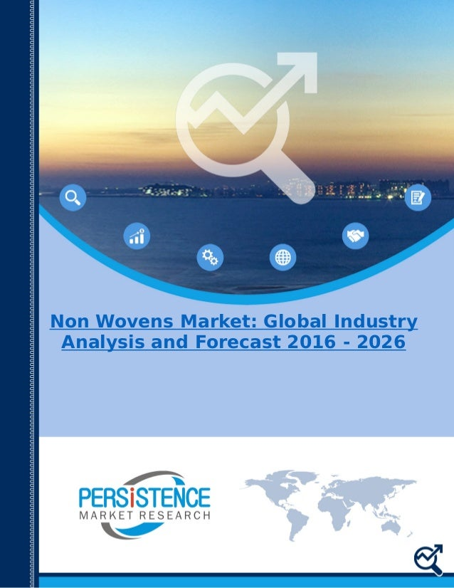 Non Wovens Market: Global Industry Analysis and Forecast 2016 - 2026