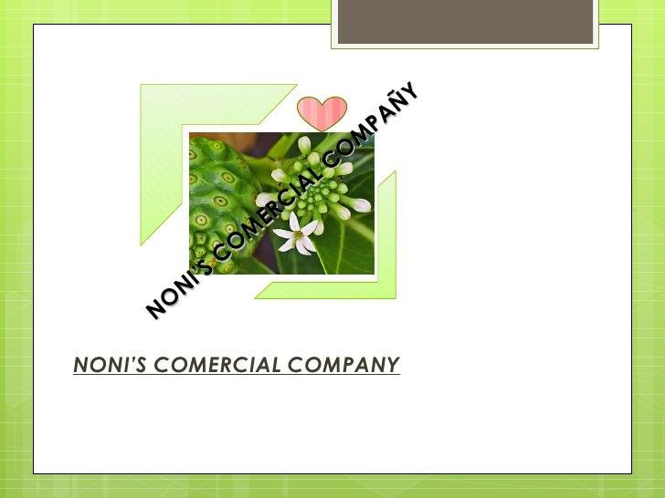 NONI'S COMERCIAL COMPANY C:Documents and SettingsUsuarioEscritoriononi6.jpg NONI'S COMERCIAL COMPAÑY