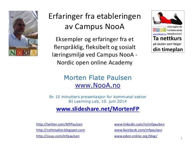 Erfaringer fra etableringen av Campus NooA Eksempler og erfaringer fra et flerspråklig, fleksibelt og sosialt læringsmiljø...