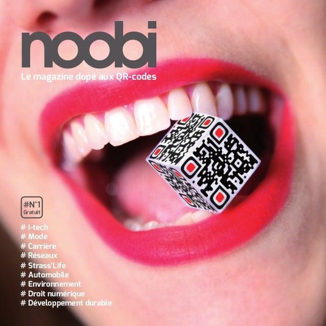 noobiLe magazine dopé aux QR-codes#N°1Gratuit# I-tech# Mode# Carrière# Réseaux# Strass'Life# Automobile# Environnement# Dr...