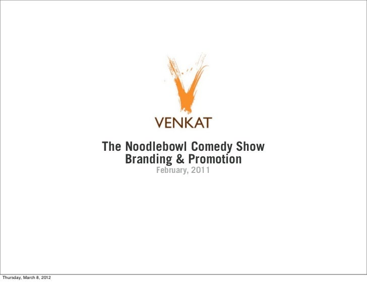 The Noodlebowl Comedy Show                              Branding & Promotion                                  February, 20...