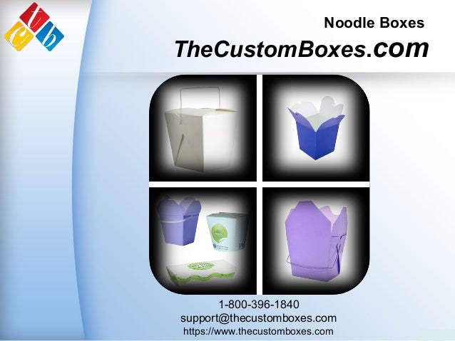 TheCustomBoxes.com Noodle Boxes 1-800-396-1840 support@thecustomboxes.com https://www.thecustomboxes.com
