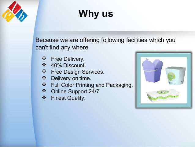 Why us  Free Delivery.  40% Discount  Free Design Services.  Delivery on time.  Full Color Printing and Packaging.  ...