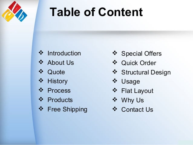 Table of Content  Introduction  About Us  Quote  History  Process  Products  Free Shipping  Special Offers  Quick...