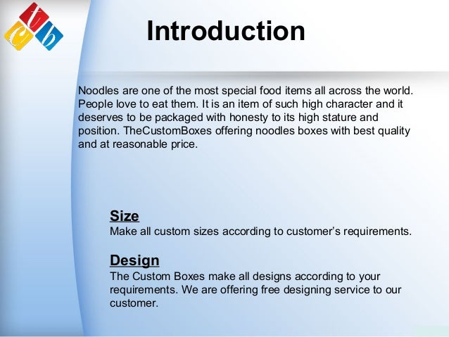 Introduction Size Make all custom sizes according to customer's requirements. Design The Custom Boxes make all designs acc...