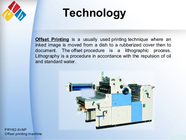 Technology PRY62-III-NP Offset printing machine Offset Printing is a usually used printing technique where an inked image ...