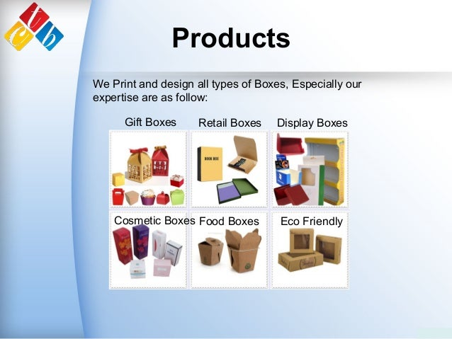Products We Print and design all types of Boxes, Especially our expertise are as follow: Gift Boxes Display Boxes Cosmetic...