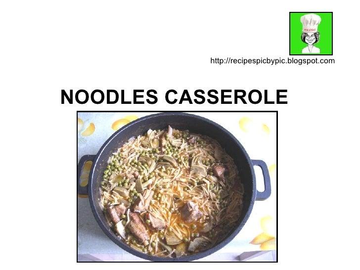 NOODLES CASSEROLE http://recipespicbypic.blogspot.com