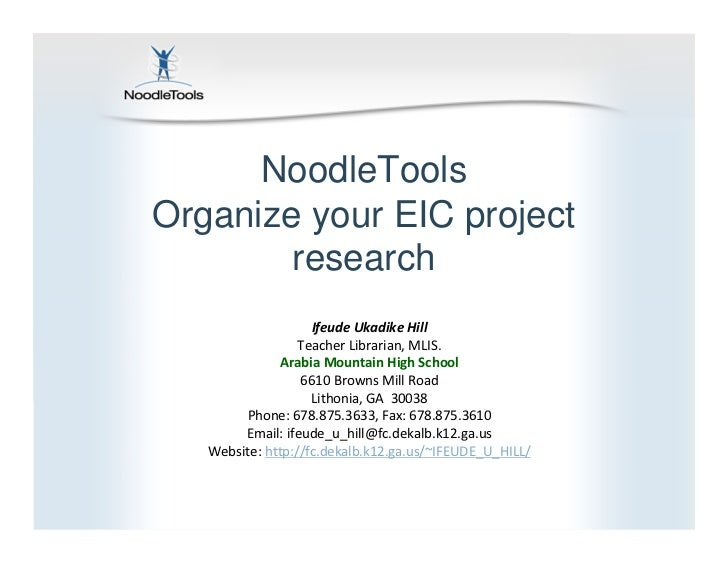 NoodleToolsOrganize your EIC project        research                    Ifeude Ukadike Hill                  Teacher Libra...