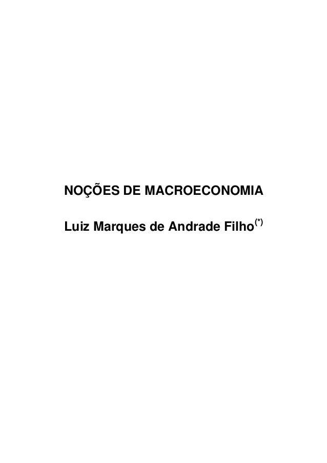 NOÇÕES DE MACROECONOMIA Luiz Marques de Andrade Filho(*)