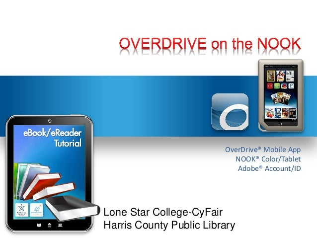 OverDrive® Mobile App                           NOOK® Color/Tablet                            Adobe® Account/IDLone Star C...