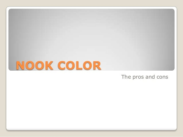 NOOK COLOR             The pros and cons