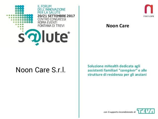 """Noon Care Noon Care S.r.l. SoluzionemHealth dedicataagli assistentifamiliari""""caregiver"""" ealle strutturediresidenz..."""