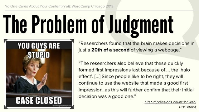 """No One Cares About Your Content (Yet): WordCamp Chicago 2013 Cognitive Bias (Halo Effect)""""The halo effect or halo error is ..."""