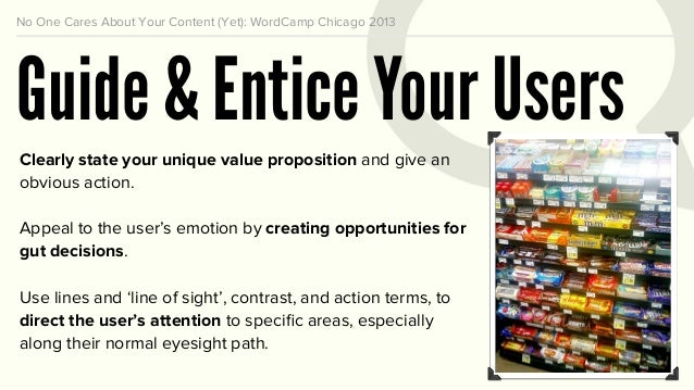 No One Cares About Your Content (Yet): WordCamp Chicago 2013 Test All Your Assumptions Make a list of assumptions about yo...