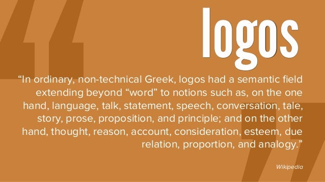 """""""In ordinary, non-technical Greek, logos had a semantic field extending beyond """"word"""" to notions such as, on the one hand, ..."""