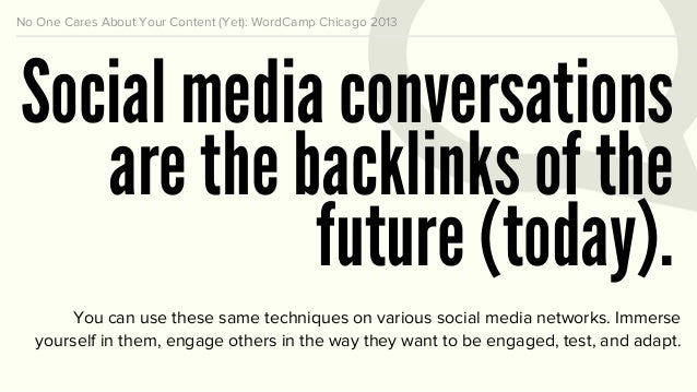 No One Cares About Your Content (Yet): WordCamp Chicago 2013