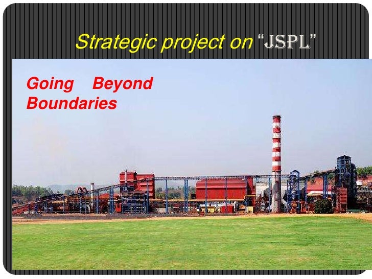 "Strategic project on""JSPL""<br />Going    Beyond  Boundaries<br />"