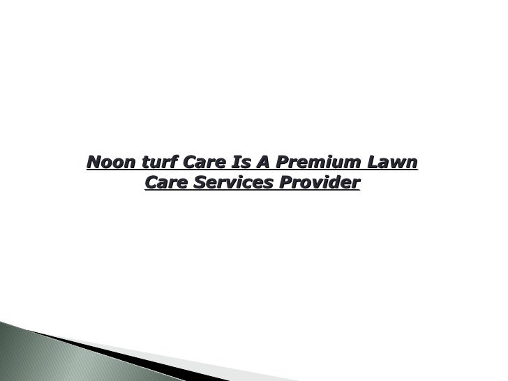 Noon turf Care Is A Premium Lawn Care Services Provider
