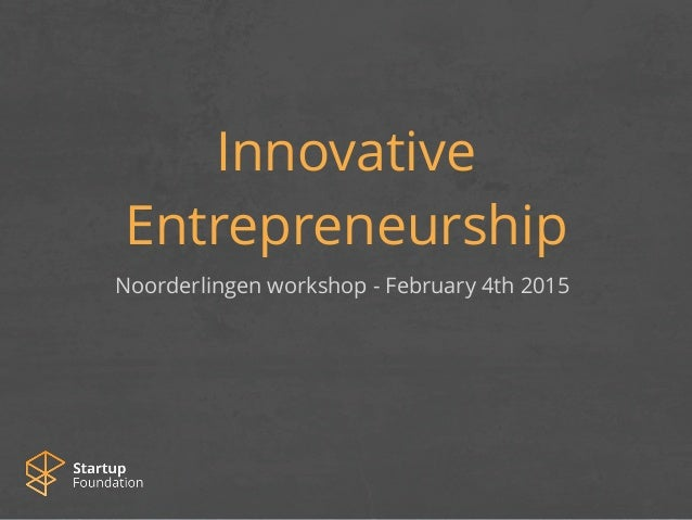Innovative Entrepreneurship Noorderlingen workshop - February 4th 2015