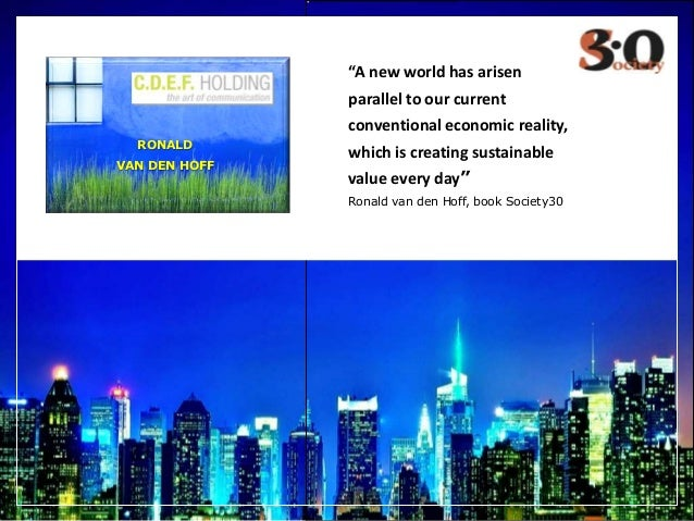 """""""A new world has arisen parallel to our current conventional economic reality, which is creating sustainable value every d..."""