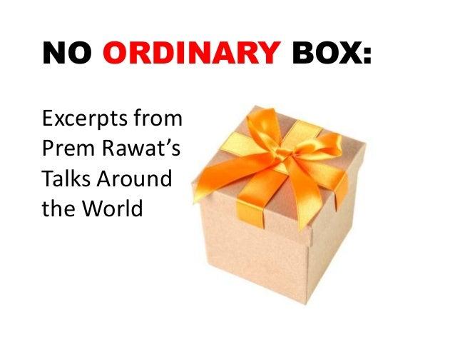 NO ORDINARY BOX: Excerpts from Prem Rawat's Talks Around the World