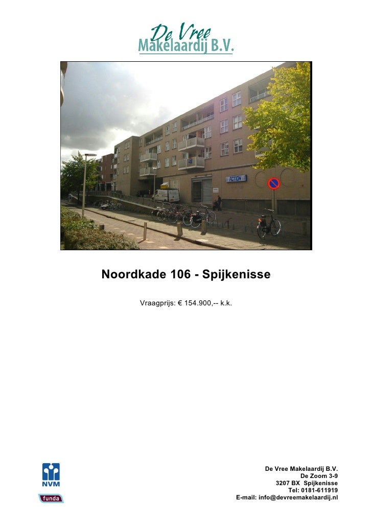 Noordkade 106 - Spijkenisse        Vraagprijs: € 154.900,-- k.k.                                                     De Vr...