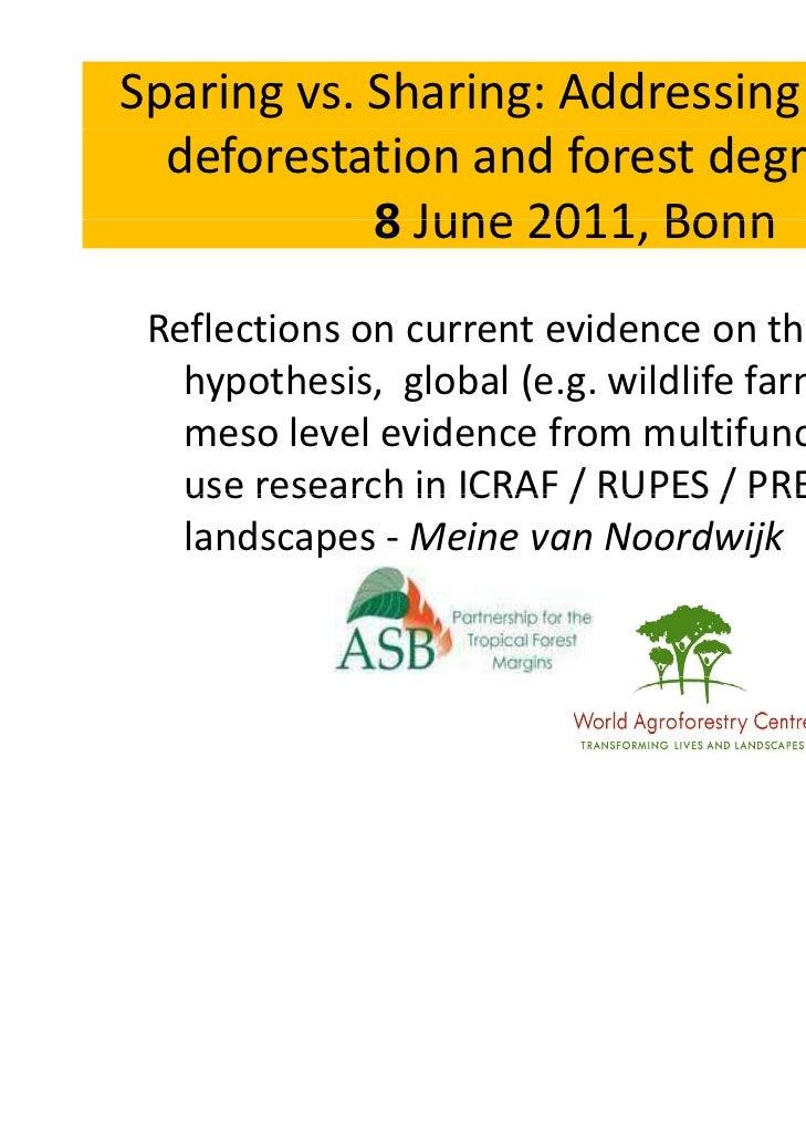 Sparingvs.Sharing:Addressingdriversof  deforestationandforestdegradation            8 June 2011 Bonn             ...