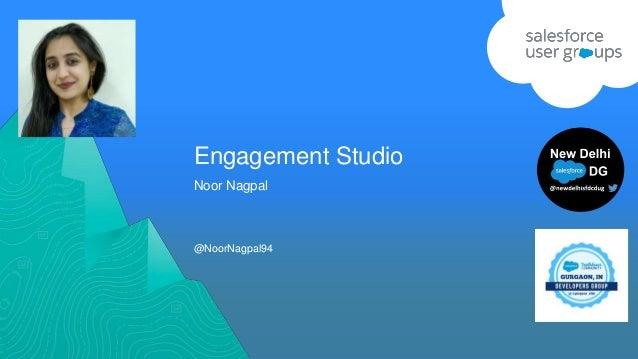 Engagement Studio @NoorNagpal94 Noor Nagpal