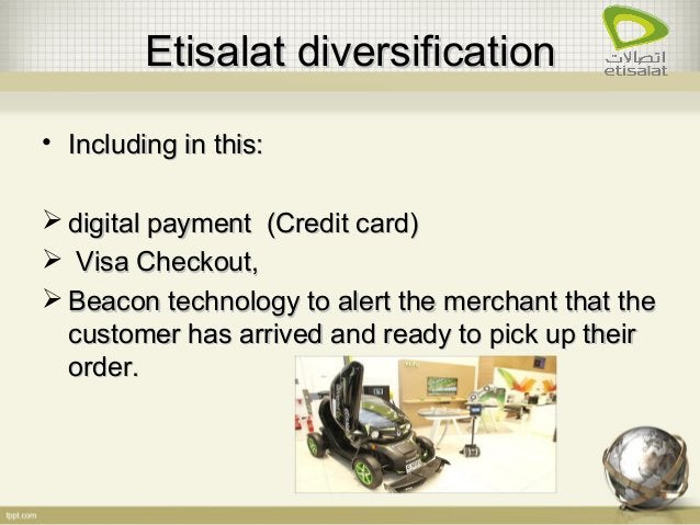 Etisalat diversificationEtisalat diversification • Including in this:Including in this:  digital payment (Credit card)dig...