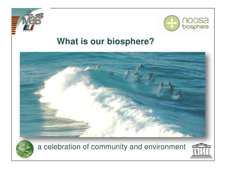 What is our biosphere?a celebration of community and environment<br />