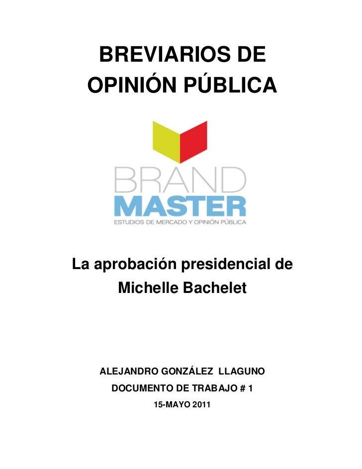 BREVIARIOS DE  OPINIÓN PÚBLICALa aprobación presidencial de      Michelle Bachelet   ALEJANDRO GONZÁLEZ LLAGUNO     DOCUME...