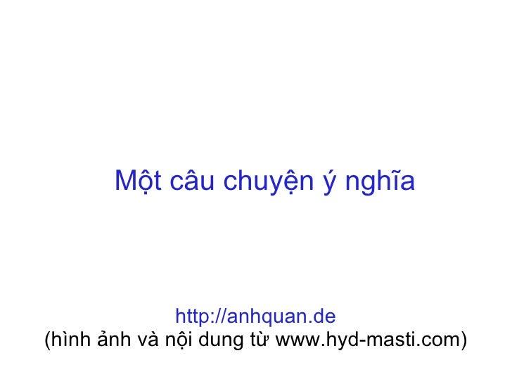 Một câu chuyện ý nghĩa http://anhquan.de (hình ảnh và nội dung từ www.hyd-masti.com)