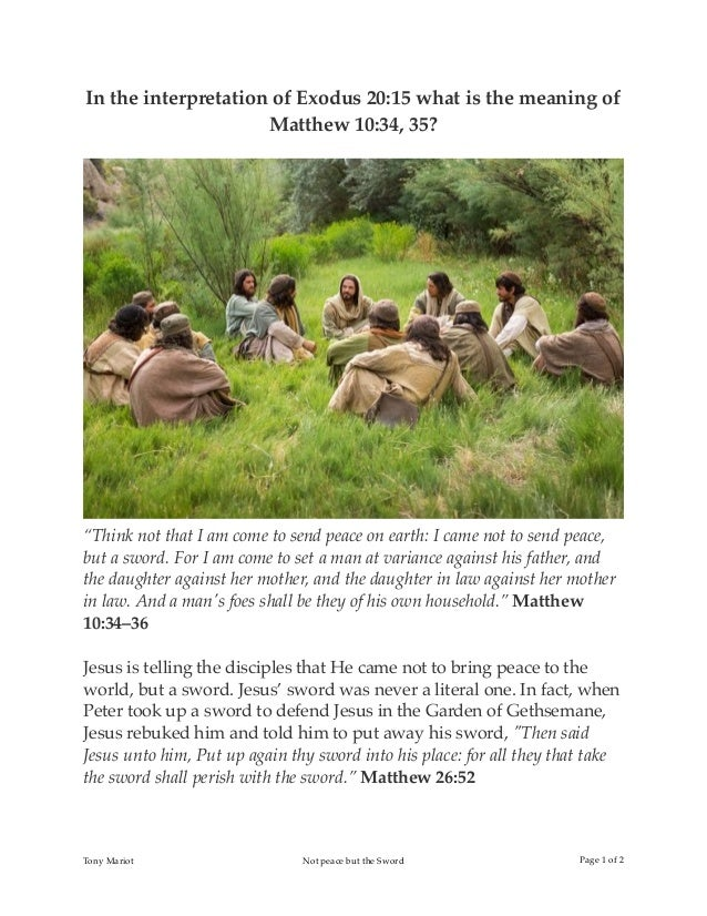 "In the interpretation of Exodus 20:15 what is the meaning of Matthew 10:34, 35? ""Think not that I am come to send peace on..."