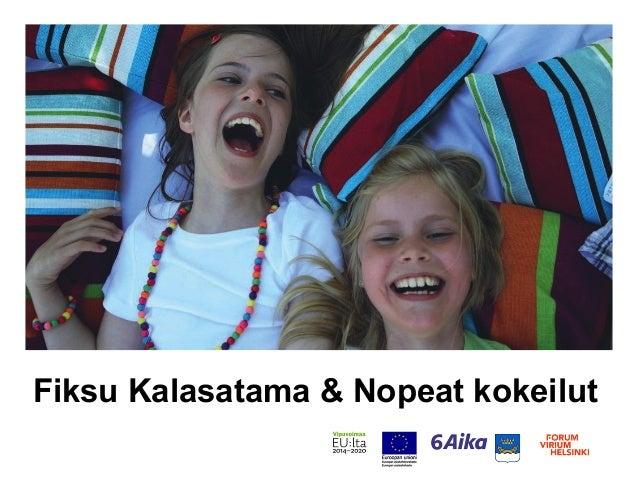 Fiksu Kalasatama & Nopeat kokeilut
