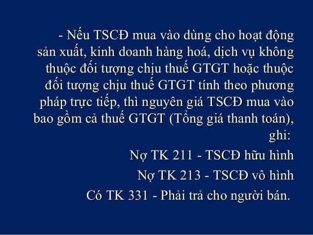 - Nếu TSCĐ mua vào dùng cho hoạt động- Nếu TSCĐ mua vào dùng cho hoạt động sản xuất, kinh doanh hàng hoá, dịch vụ khôngsản...