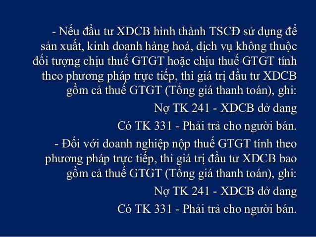 - Nếu đầu tư XDCB hình thành TSCĐ sử dụng để- Nếu đầu tư XDCB hình thành TSCĐ sử dụng để sản xuất, kinh doanh hàng hoá, dị...